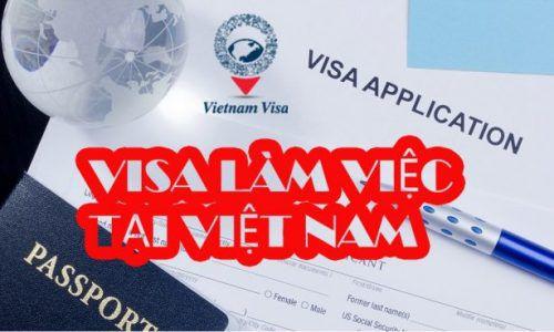 Visa làm việc cho người nước ngoài tại Việt Nam