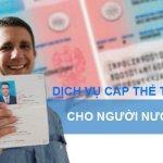 Thủ tục xin cấp lại thẻ tạm trú cho người nước ngoài