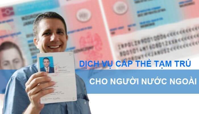 cấp đổi thẻ tạm trú cho người nước ngoài