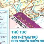 Đổi thẻ tạm trú cho người Nước ngoài