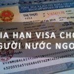 Điều kiện gia hạn visa cho người nước ngoài