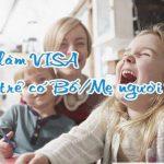 Xin visa Việt Nam cho trẻ em nước ngoài có cha mẹ là người Việt