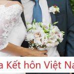 Hồ sơ xin visa kết hôn Việt Nam