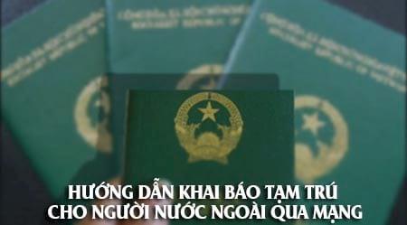 Hướng dẫn khai báo tạm trú cho người nước ngoài qua mạng