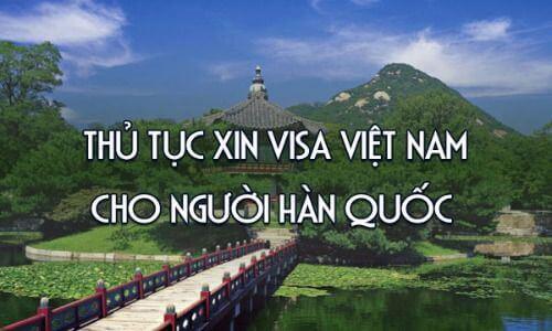 Thủ tục xin visa du lịch cho người Hàn Quốc